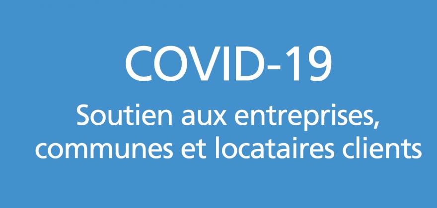 COVID-19 : dispositif de soutien destiné aux entreprises, communes et locataires clients